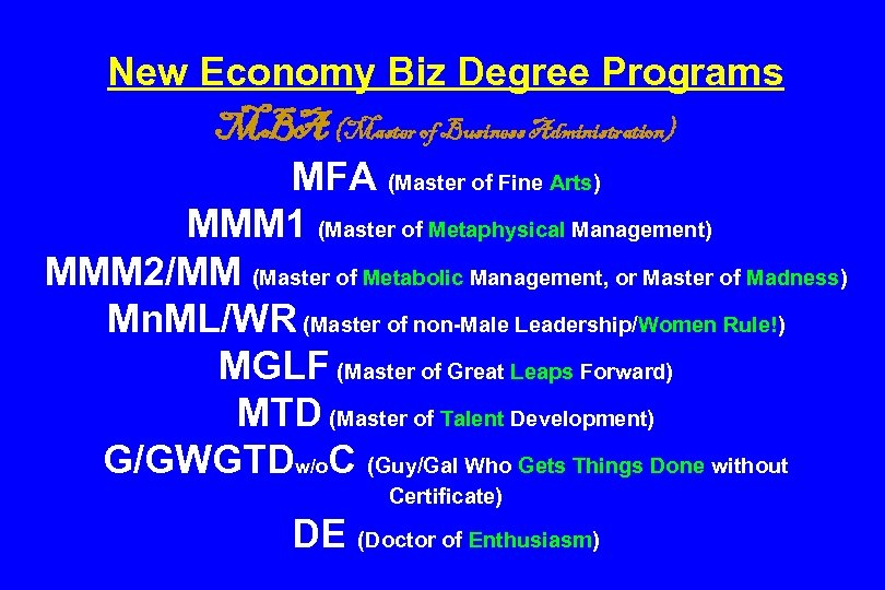 New Economy Biz Degree Programs MBA (Master of Business Administration) MFA (Master of Fine