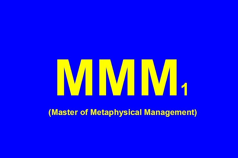 MMM 1 (Master of Metaphysical Management)