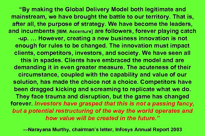 """By making the Global Delivery Model both legitimate and mainstream, we have brought the"