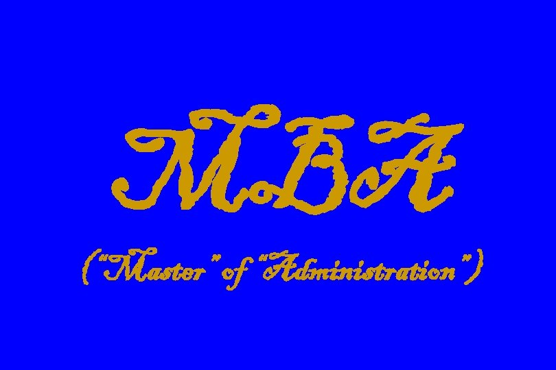 "MBA (""Master"" of ""Administration"")"