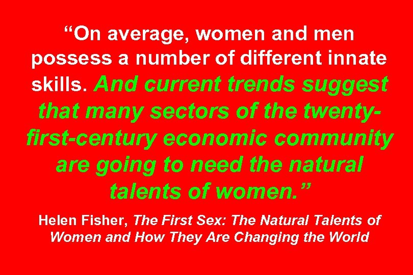 """On average, women and men possess a number of different innate skills. And current"