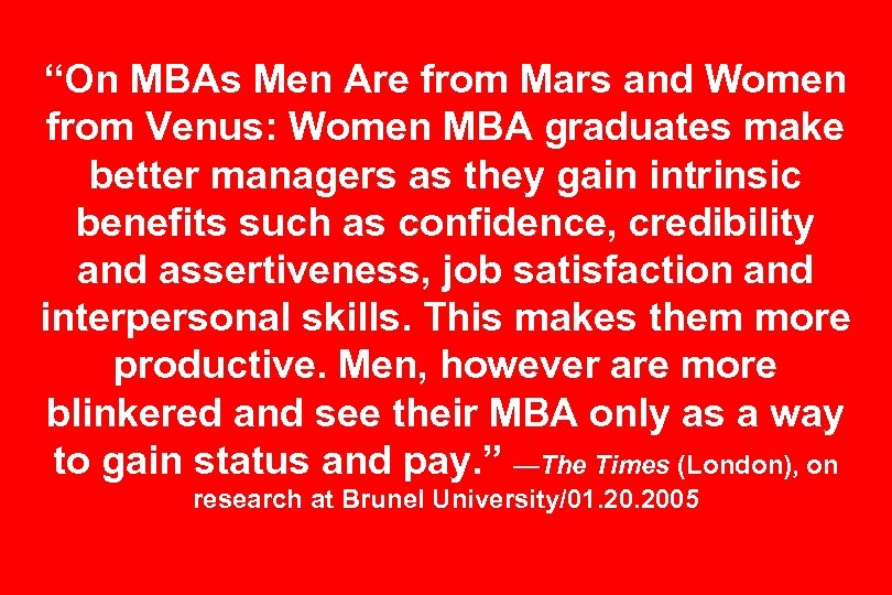 """On MBAs Men Are from Mars and Women from Venus: Women MBA graduates make"