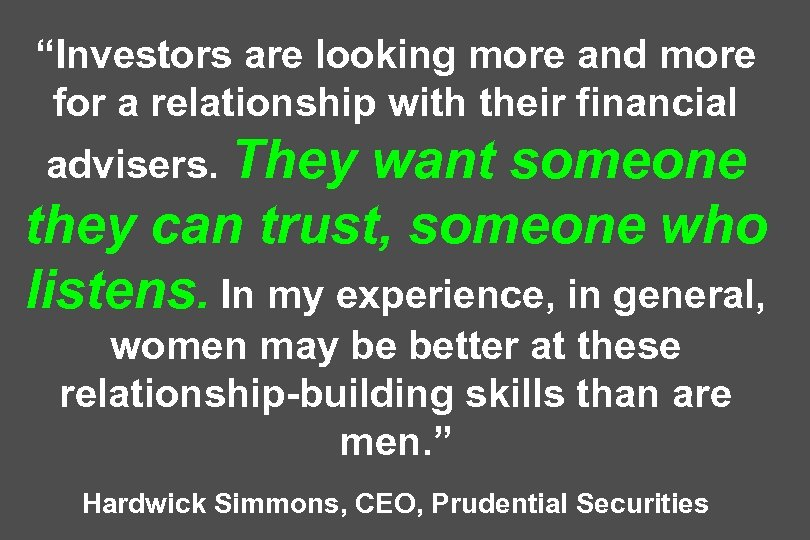 """Investors are looking more and more for a relationship with their financial advisers. They"