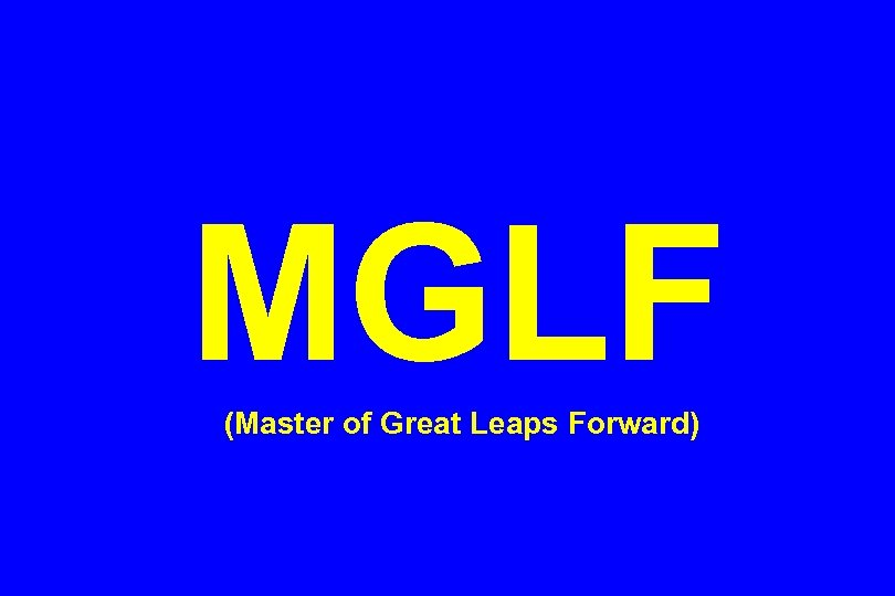 MGLF (Master of Great Leaps Forward)