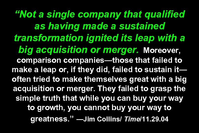 """Not a single company that qualified as having made a sustained transformation ignited its"