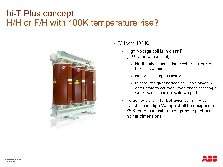 hi-T Plus concept H/H or F/H with 100 K temperature rise? § F/H with