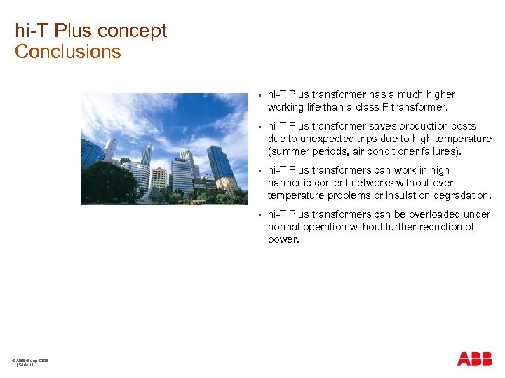 hi-T Plus concept Conclusions § § hi-T Plus transformer saves production costs due to
