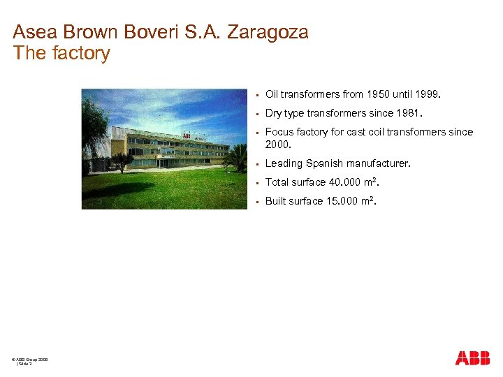 Asea Brown Boveri S. A. Zaragoza The factory § § Dry type transformers since