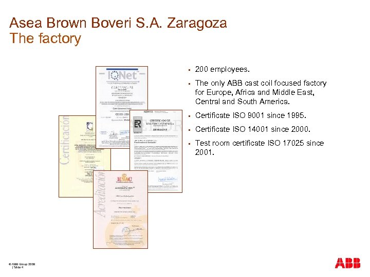 Asea Brown Boveri S. A. Zaragoza The factory § § The only ABB cast