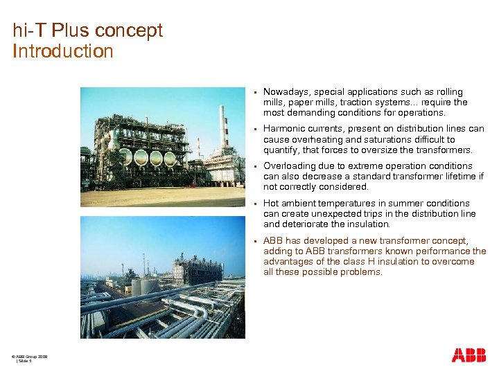 hi-T Plus concept Introduction § § Harmonic currents, present on distribution lines can cause