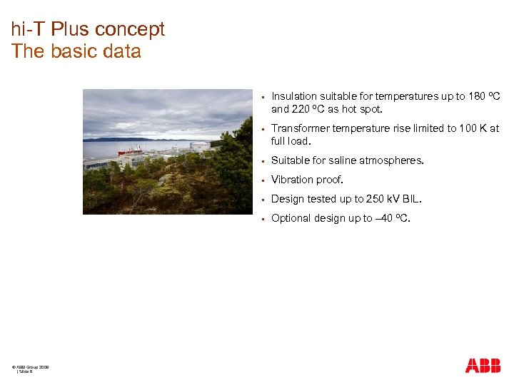 hi-T Plus concept The basic data § § Transformer temperature rise limited to 100