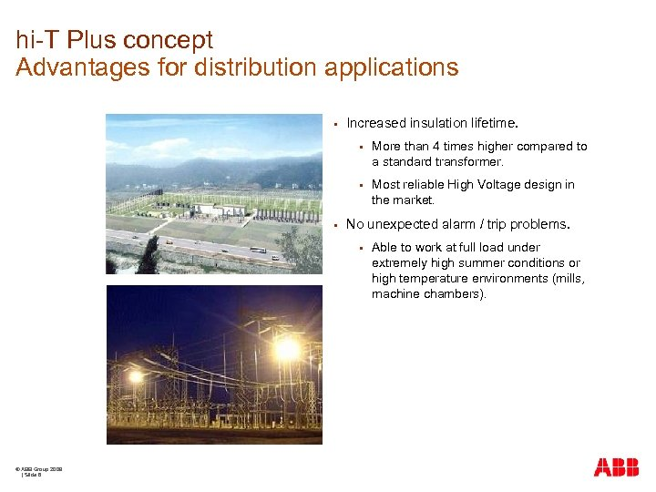 hi-T Plus concept Advantages for distribution applications § Increased insulation lifetime. § § §