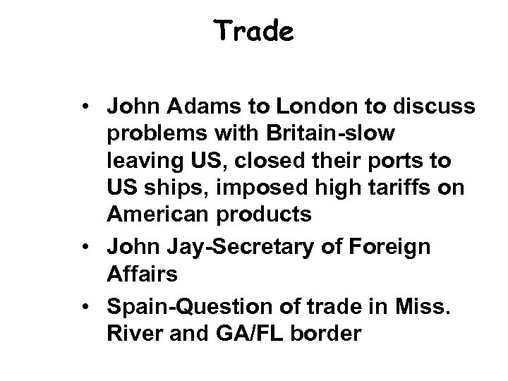 Trade • John Adams to London to discuss problems with Britain-slow leaving US, closed