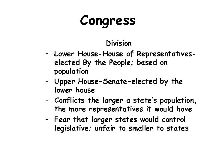 Congress – – Division Lower House-House of Representativeselected By the People; based on population