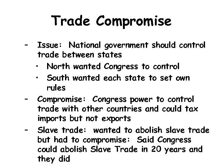 Trade Compromise – Issue: National government should control trade between states • North wanted