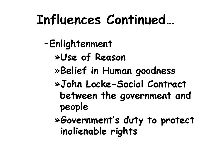 Influences Continued… – Enlightenment » Use of Reason » Belief in Human goodness »