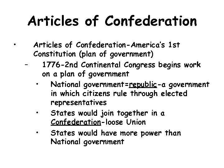 Articles of Confederation • Articles of Confederation-America's 1 st Constitution (plan of government) –