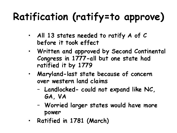 Ratification (ratify=to approve) • • All 13 states needed to ratify A of C
