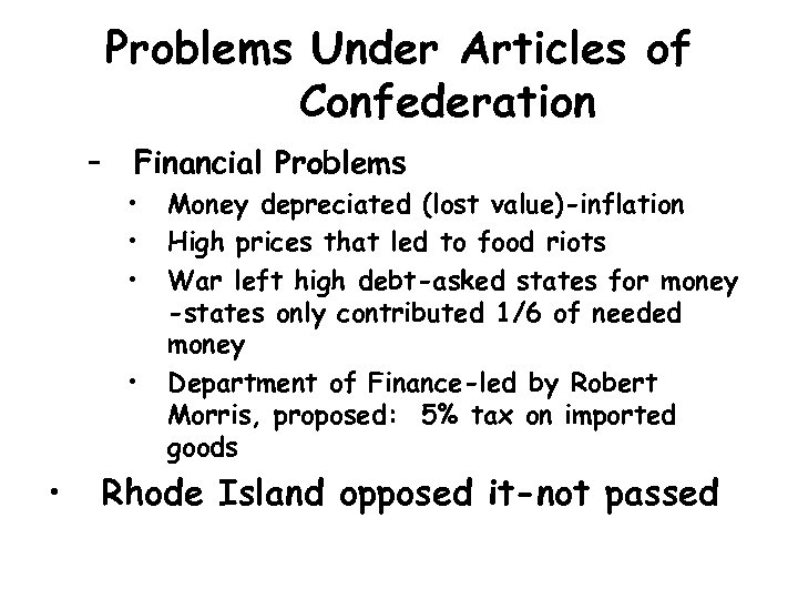 Problems Under Articles of Confederation – Financial Problems • • • Money depreciated (lost