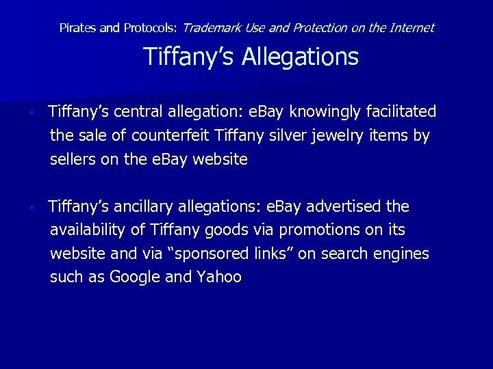 Pirates and Protocols: Trademark Use and Protection on the Internet Tiffany's Allegations • Tiffany's