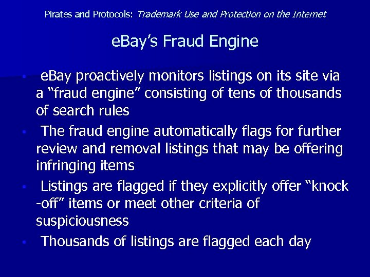 Pirates and Protocols: Trademark Use and Protection on the Internet e. Bay's Fraud Engine