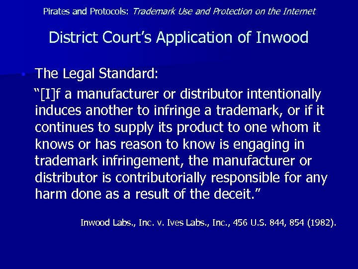 Pirates and Protocols: Trademark Use and Protection on the Internet District Court's Application of
