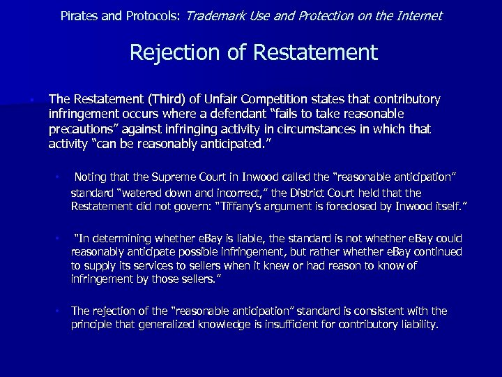 Pirates and Protocols: Trademark Use and Protection on the Internet Rejection of Restatement §