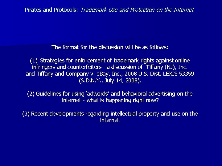 Pirates and Protocols: Trademark Use and Protection on the Internet The format for the