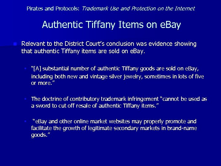 Pirates and Protocols: Trademark Use and Protection on the Internet Authentic Tiffany Items on