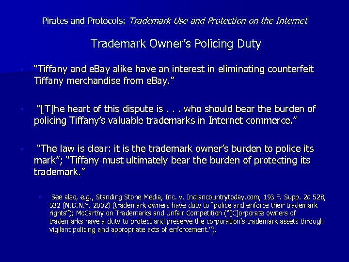 Pirates and Protocols: Trademark Use and Protection on the Internet Trademark Owner's Policing Duty