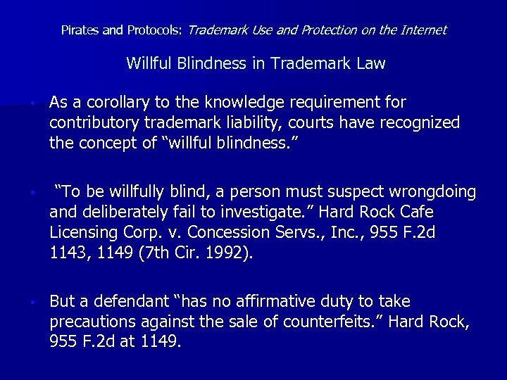 Pirates and Protocols: Trademark Use and Protection on the Internet Willful Blindness in Trademark
