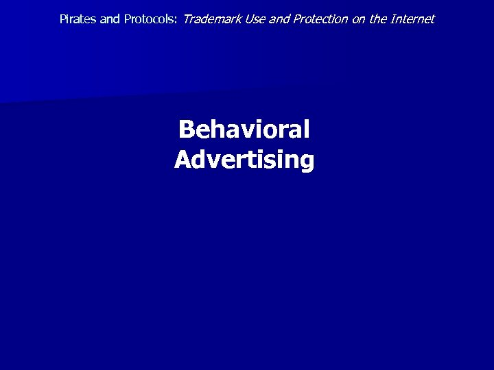 Pirates and Protocols: Trademark Use and Protection on the Internet Behavioral Advertising