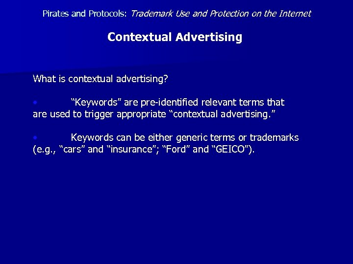 Pirates and Protocols: Trademark Use and Protection on the Internet Contextual Advertising What is
