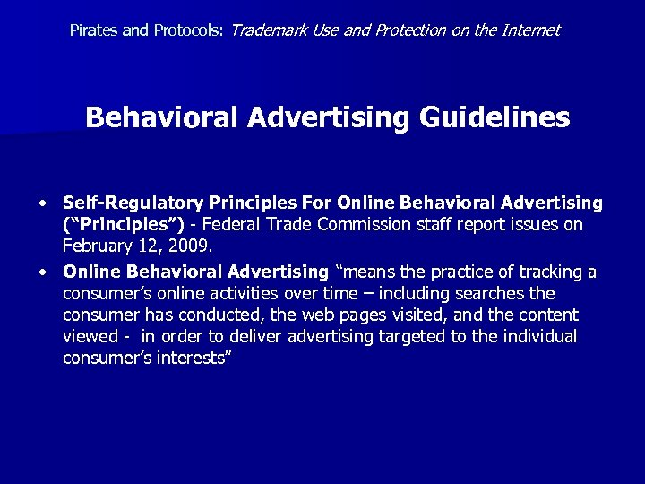 Pirates and Protocols: Trademark Use and Protection on the Internet Behavioral Advertising Guidelines •
