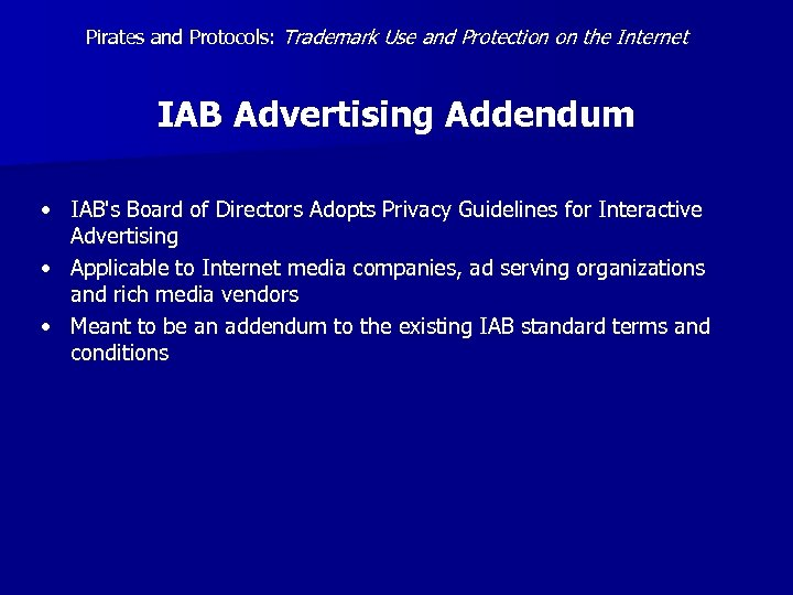 Pirates and Protocols: Trademark Use and Protection on the Internet IAB Advertising Addendum •