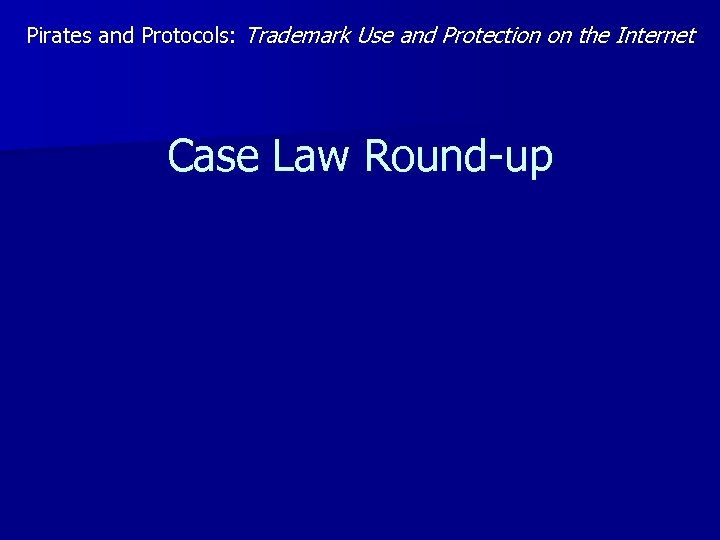 Pirates and Protocols: Trademark Use and Protection on the Internet Case Law Round-up