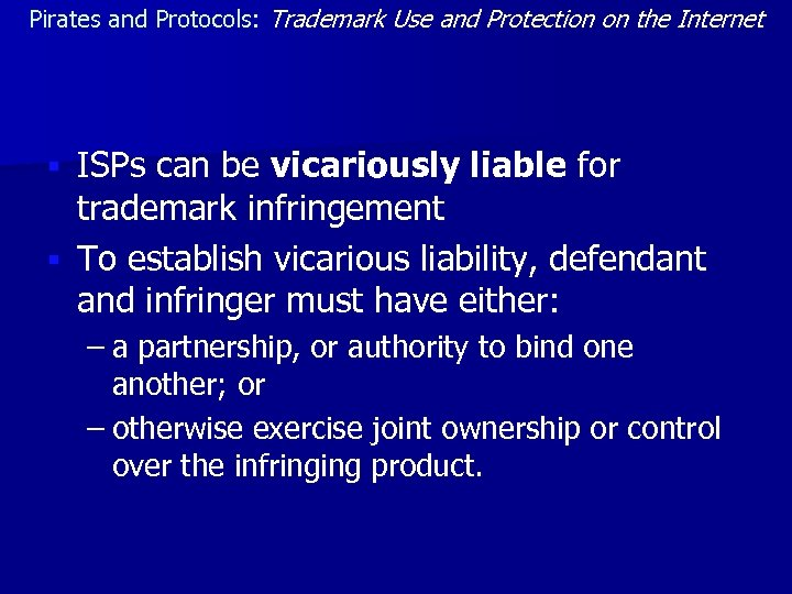 Pirates and Protocols: Trademark Use and Protection on the Internet ISPs can be vicariously