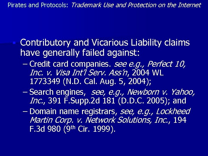 Pirates and Protocols: Trademark Use and Protection on the Internet § Contributory and Vicarious