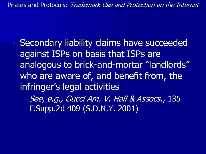 Pirates and Protocols: Trademark Use and Protection on the Internet § Secondary liability claims