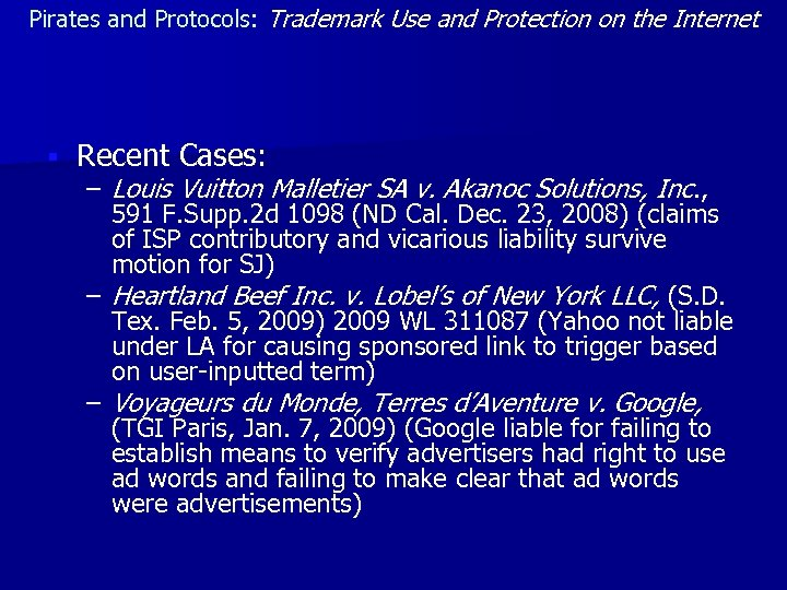 Pirates and Protocols: Trademark Use and Protection on the Internet § Recent Cases: –