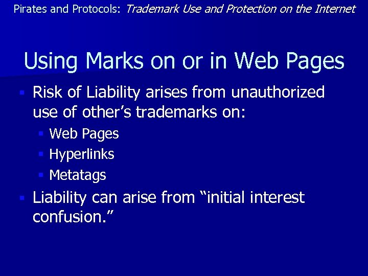 Pirates and Protocols: Trademark Use and Protection on the Internet Using Marks on or