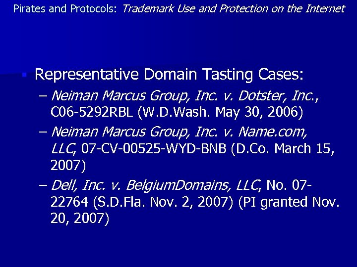 Pirates and Protocols: Trademark Use and Protection on the Internet § Representative Domain Tasting