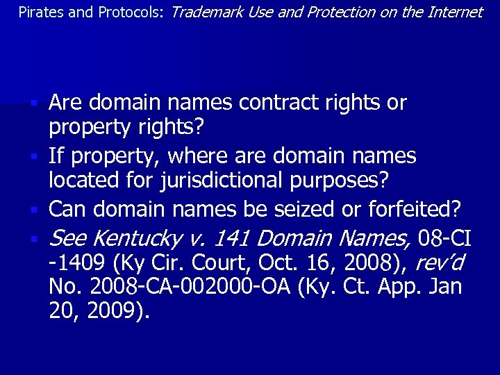 Pirates and Protocols: Trademark Use and Protection on the Internet § § Are domain