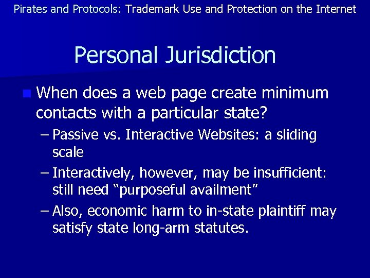Pirates and Protocols: Trademark Use and Protection on the Internet Personal Jurisdiction n When