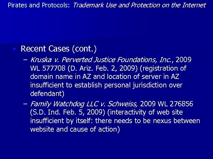 Pirates and Protocols: Trademark Use and Protection on the Internet § Recent Cases (cont.