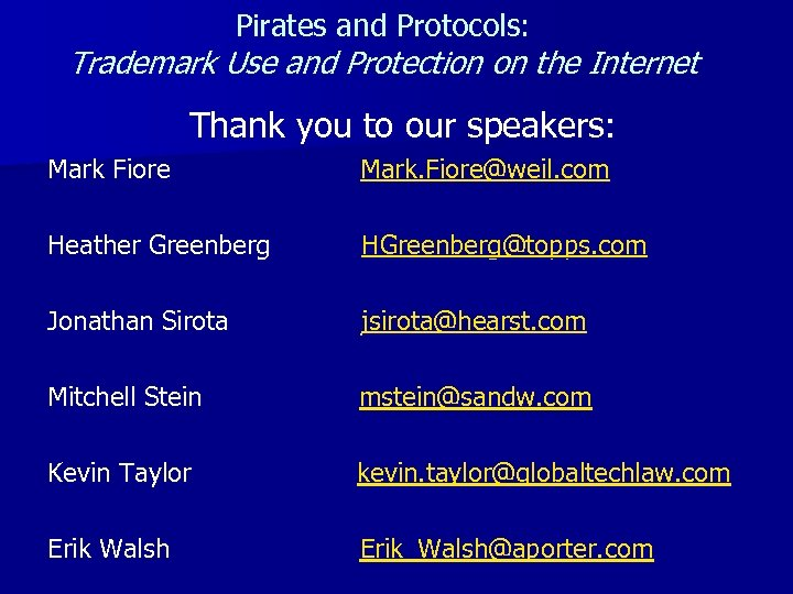 Pirates and Protocols: Trademark Use and Protection on the Internet Thank you to our