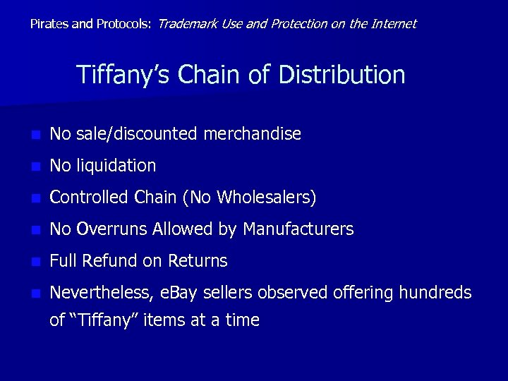 Pirates and Protocols: Trademark Use and Protection on the Internet Tiffany's Chain of Distribution