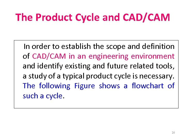 The Product Cycle and CAD/CAM In order to establish the scope and definition of