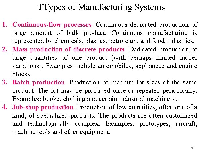 TTypes of Manufacturing Systems 1. Continuous-flow processes. Continuous dedicated production of large amount of