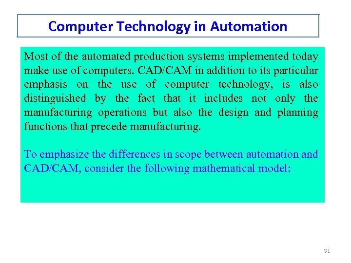 Computer Technology in Automation Most of the automated production systems implemented today make use